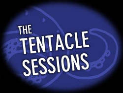 The Tentacle Sessions